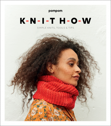 Pompom Knit How – Simple Knits, Tools and Tips (auf Englisch)